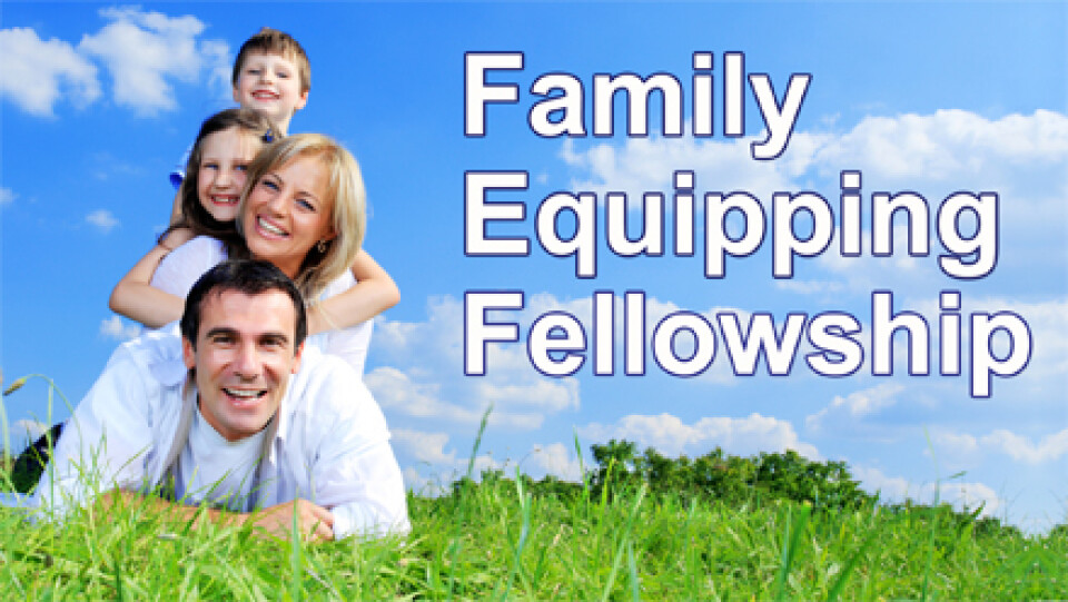 Family Equipping Fellowship