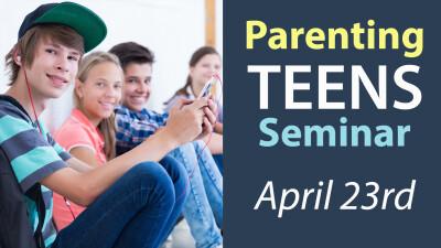 Parenting Teens Seminar